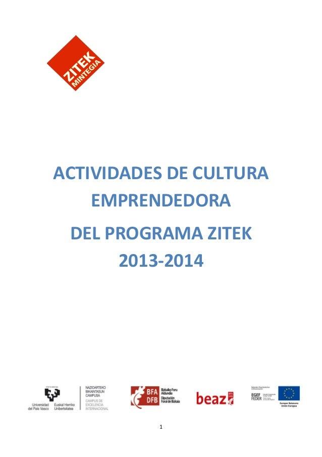 1 ACTIVIDADES DE CULTURA EMPRENDEDORA DEL PROGRAMA ZITEK 2013-2014