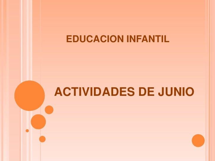EDUCACION INFANTIL<br />ACTIVIDADES DE JUNIO<br />