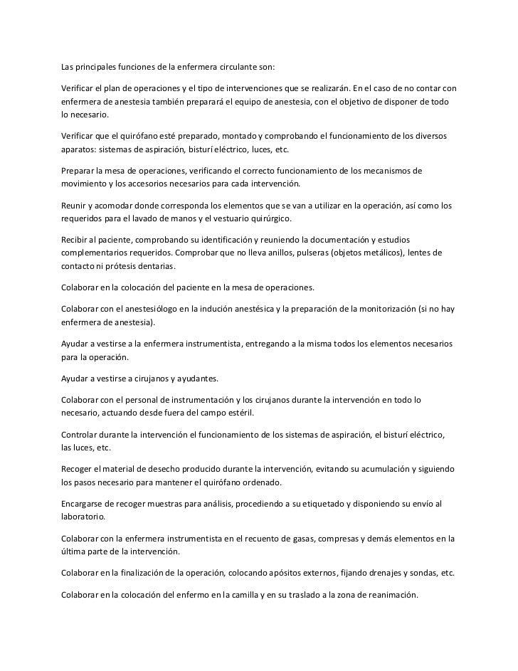 Las principales funciones de la enfermera circulante son:Verificar el plan de operaciones y el tipo de intervenciones que ...