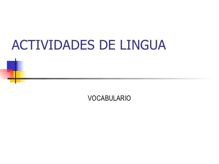 ACTIVIDADES DE LINGUA VOCABULARIO