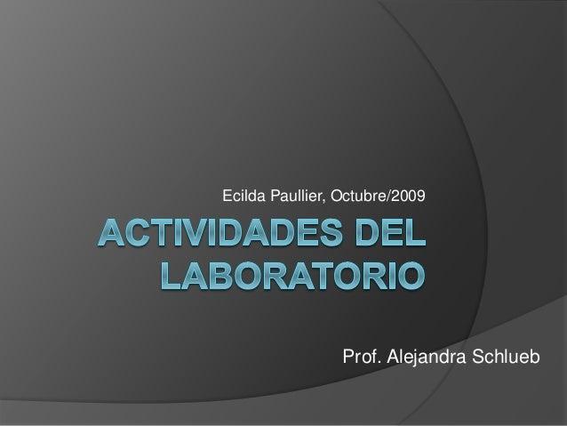 Ecilda Paullier, Octubre/2009 Prof. Alejandra Schlueb