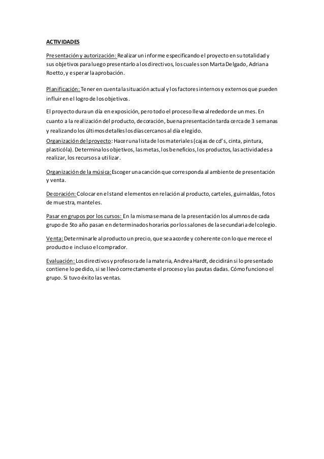 ACTIVIDADES  Presentación y autorización: Realizar un informe especificando el proyecto en su totalidad y  sus objetivos p...