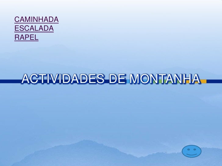 CAMINHADA ESCALADA RAPEL      ACTIVIDADES DE MONTANHA