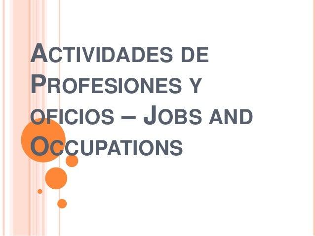ACTIVIDADES DE PROFESIONES Y OFICIOS – JOBS AND OCCUPATIONS