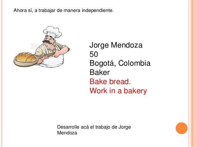 Ahora sí, a trabajar de manera independiente.  Jorge Mendoza 50 Bogotá, Colombia Baker Bake bread. Work in a bakery  Desar...