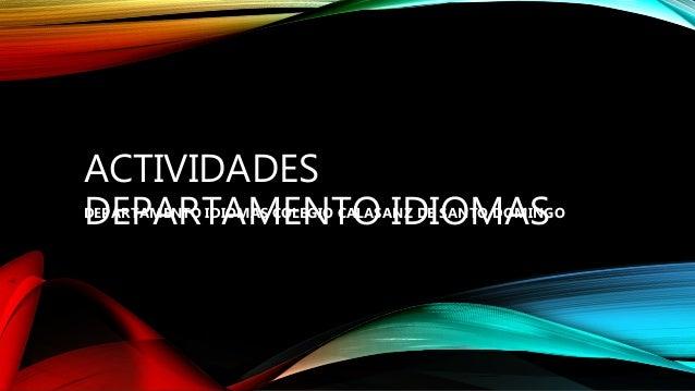 ACTIVIDADES DEPARTAMENTO IDIOMASDEPARTAMENTO IDIOMAS COLEGIO CALASANZ DE SANTO DOMINGO