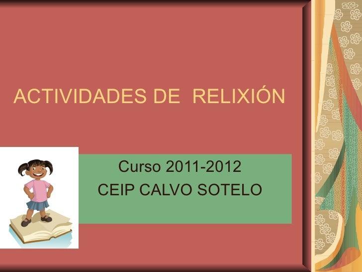 ACTIVIDADES DE RELIXIÓN         Curso 2011-2012       CEIP CALVO SOTELO