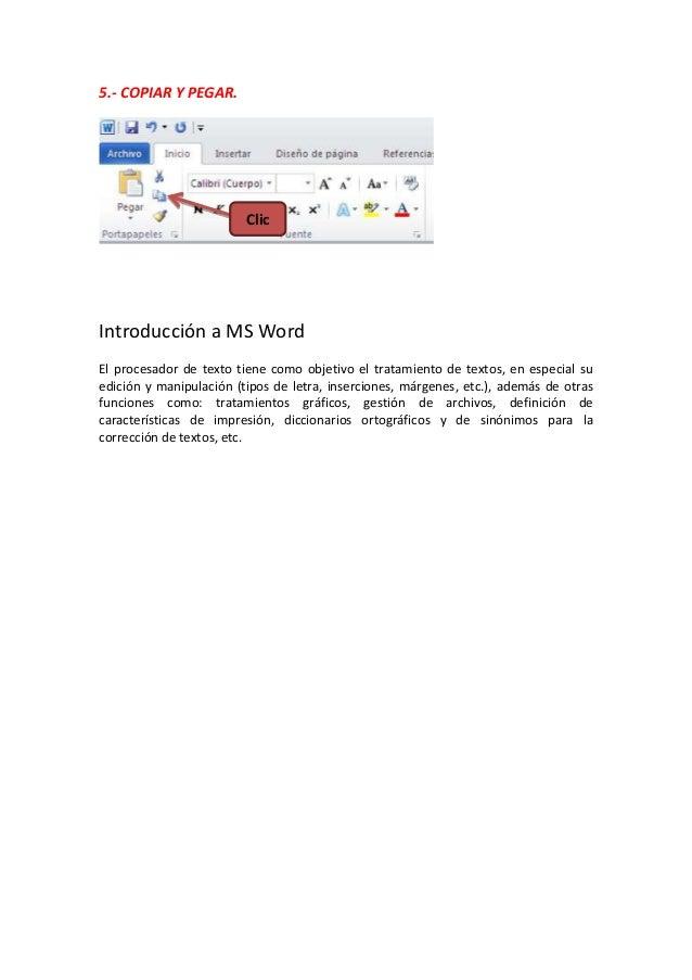 5.- COPIAR Y PEGAR.                         ClicIntroducción a MS WordEl procesador de texto tiene como objetivo el tratam...