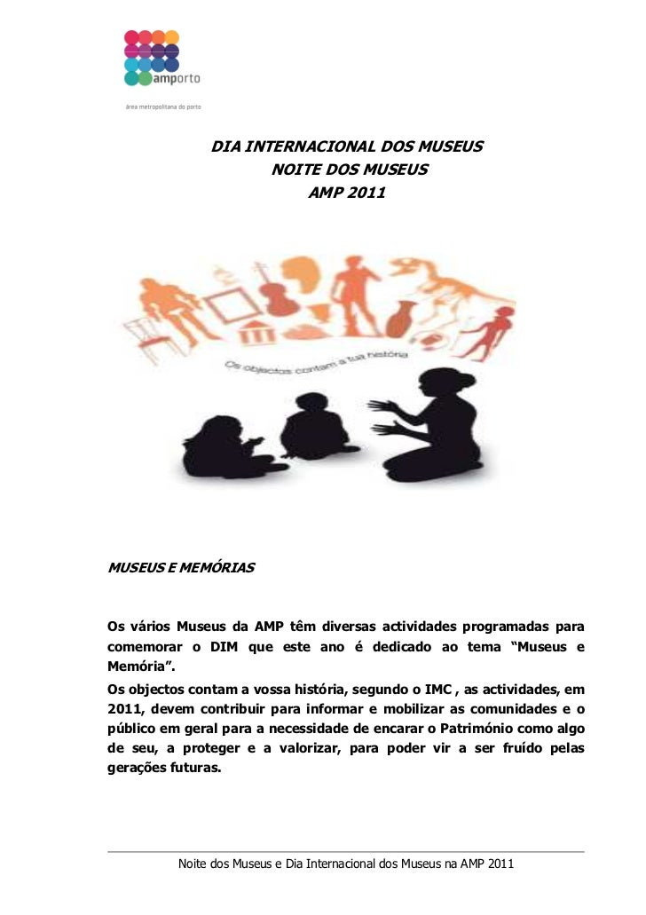 DIA INTERNACIONAL DOS MUSEUS                        NOITE DOS MUSEUS                            AMP 2011MUSEUS E MEMÓRIASO...