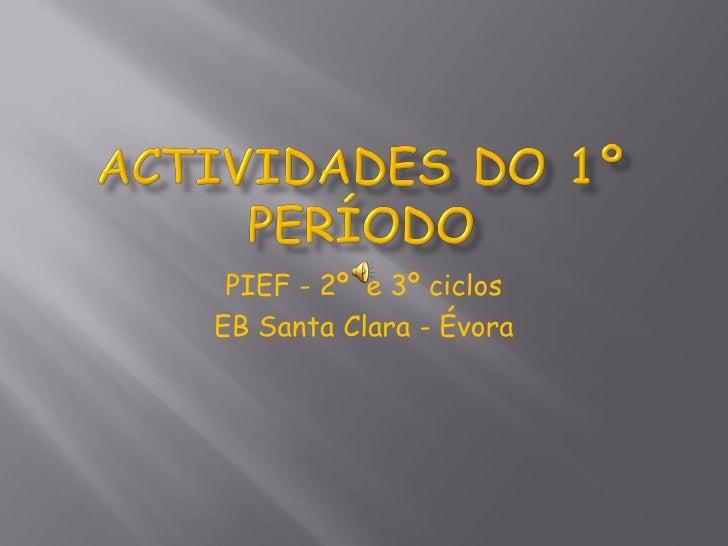 PIEF - 2º e 3º ciclosEB Santa Clara - Évora