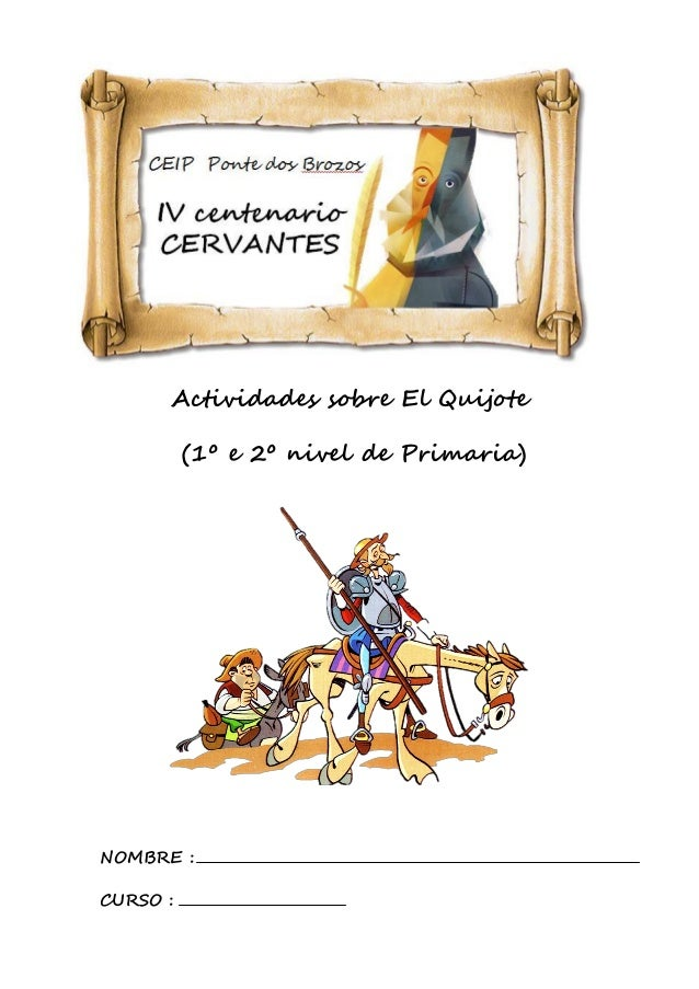 Actividades sobre El Quijote (1º e 2º nivel de Primaria) NOMBRE : CURSO :