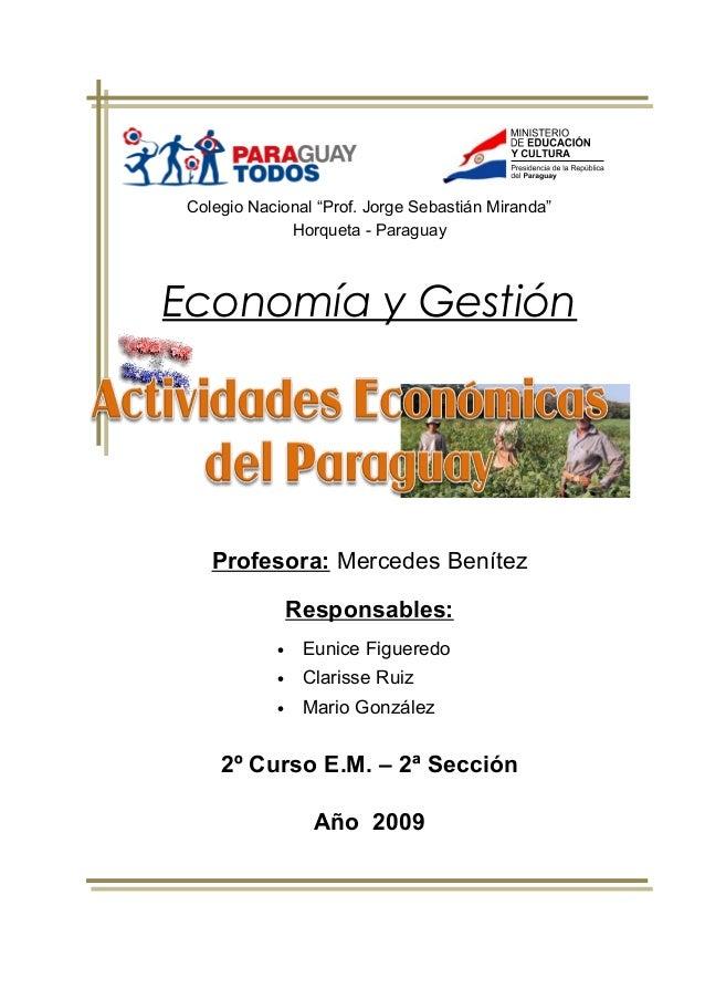 """Colegio Nacional """"Prof. Jorge Sebastián Miranda"""" Horqueta - Paraguay  Economía y Gestión  Profesora: Mercedes Benítez Resp..."""