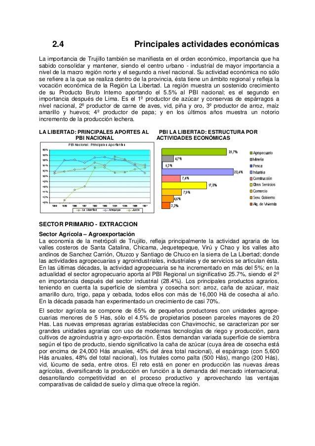 2.4 Principales actividades económicas La importancia de Trujillo también se manifiesta en el orden económico, importancia...