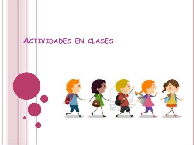 ACTIVIDADES EN CLASES