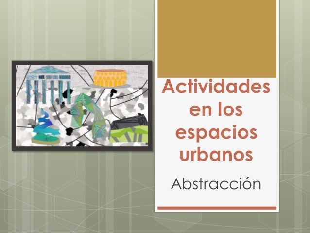 Actividades en los espacios urbanos Abstracción