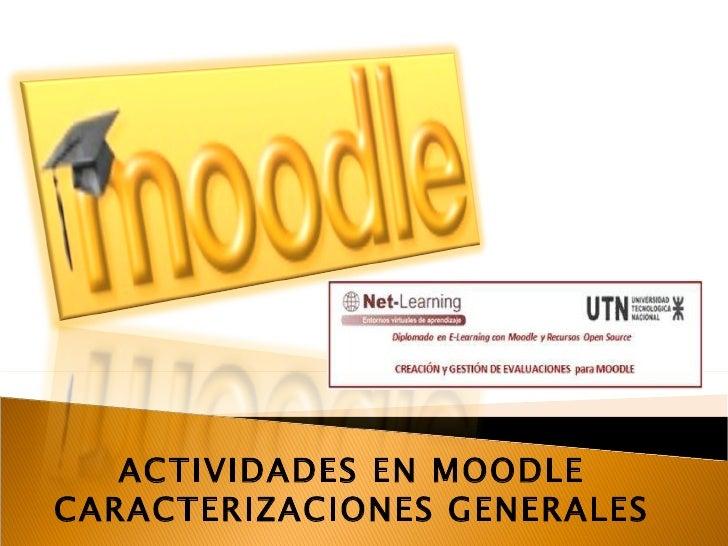 ACTIVIDADES EN MOODLE CARACTERIZACIONES GENERALES