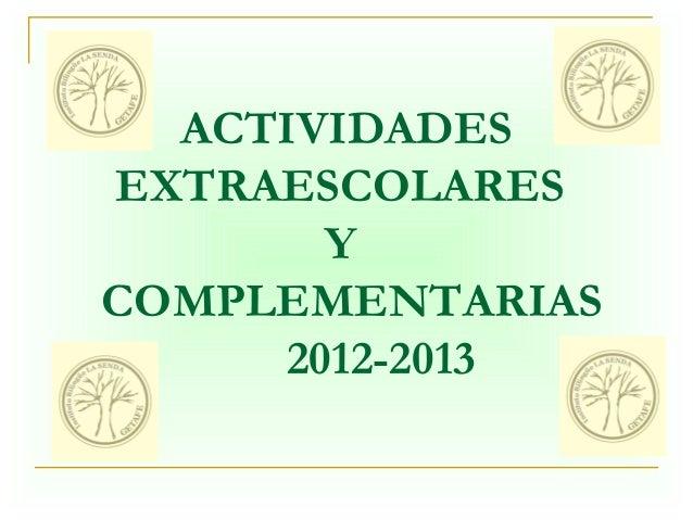 ACTIVIDADES  EXTRAESCOLARES  Y  COMPLEMENTARIAS  2012-2013