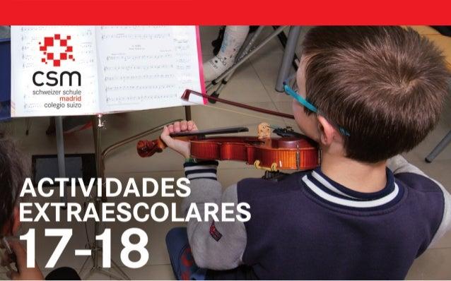 1ACTIVIDADES EXTRAESCOLARES 2017-2018 El CSM publica su programa de Actividades Extraescolares 2017-2018 en soporte digita...