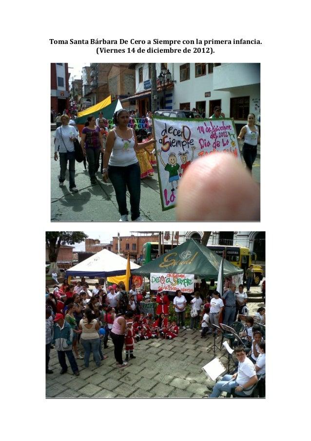 Toma Santa Bárbara De Cero a Siempre con la primera infancia.            (Viernes 14 de diciembre de 2012).
