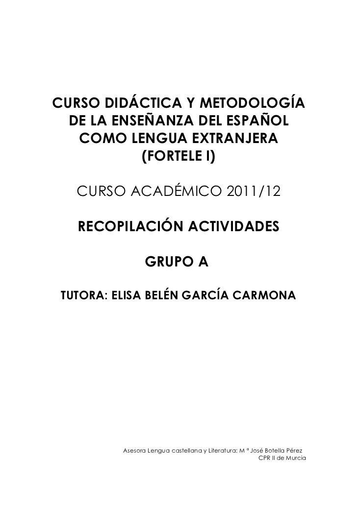 CURSO DIDÁCTICA Y METODOLOGÍA  DE LA ENSEÑANZA DEL ESPAÑOL   COMO LENGUA EXTRANJERA            (FORTELE I)   CURSO ACADÉMI...
