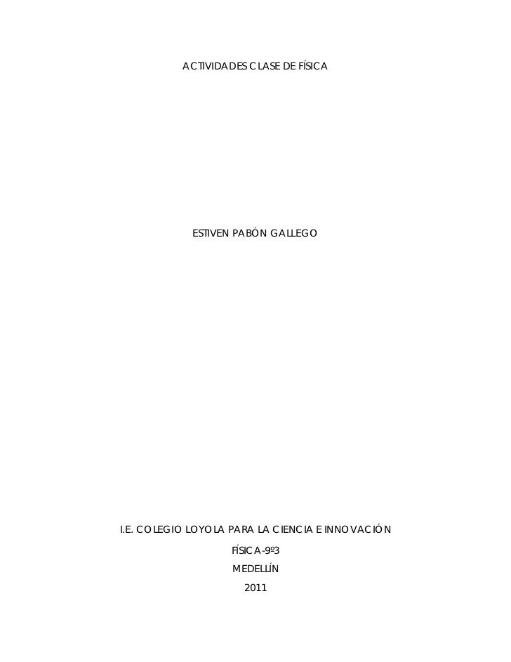 ACTIVIDADES CLASE DE FÍSICA            ESTIVEN PABÓN GALLEGOI.E. COLEGIO LOYOLA PARA LA CIENCIA E INNOVACIÓN              ...
