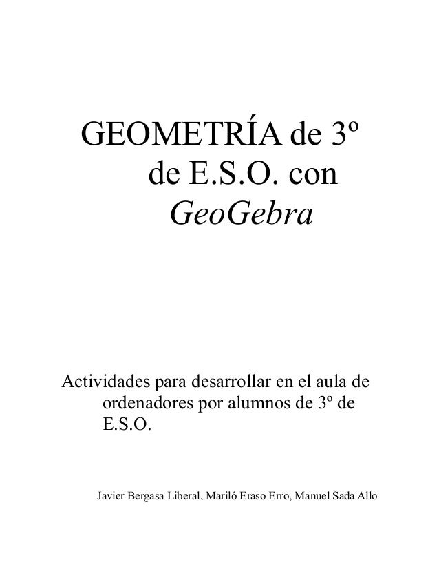 GEOMETRÍA de 3º de E.S.O. con GeoGebra Actividades para desarrollar en el aula de ordenadores por alumnos de 3º de E.S.O. ...