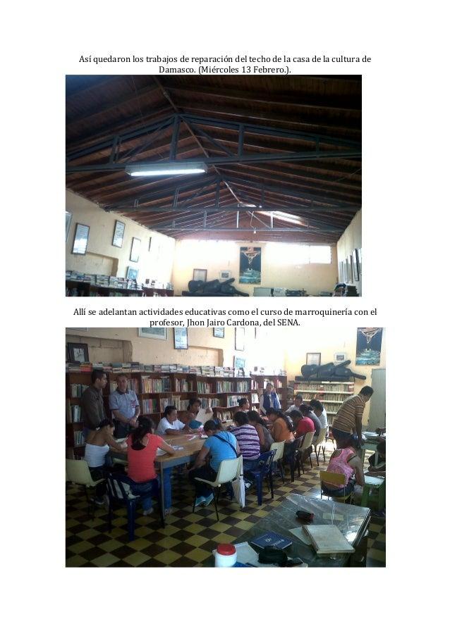 Así quedaron los trabajos de reparación del techo de la casa de la cultura de                     Damasco. (Miércoles 13 F...