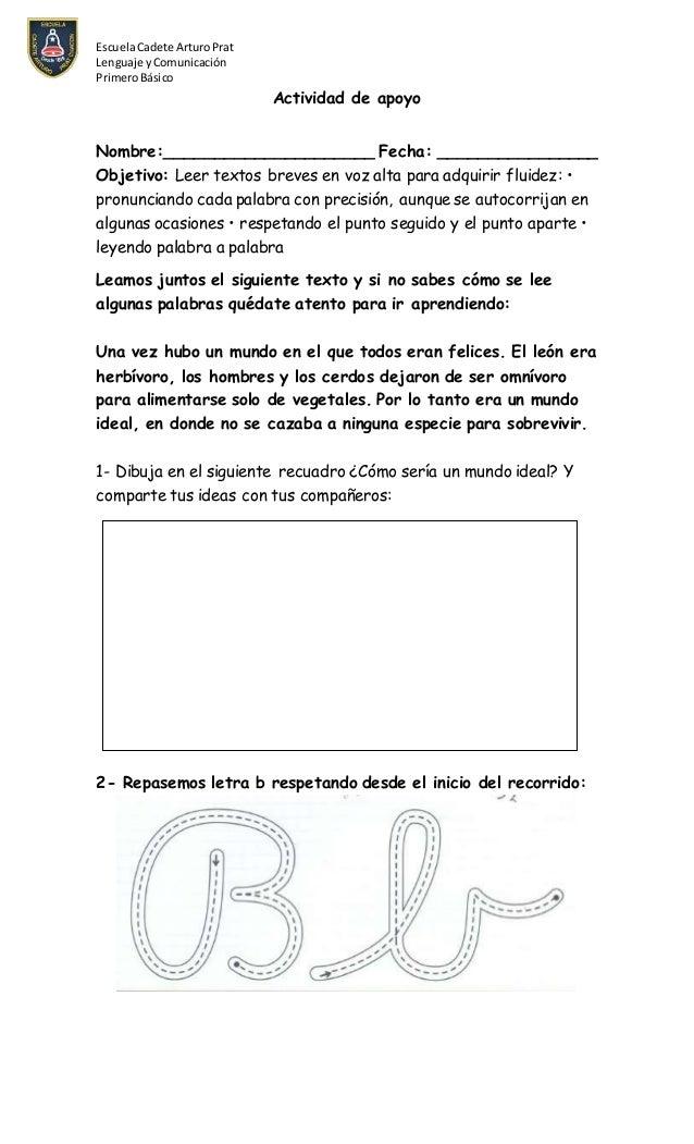 EscuelaCadete Arturo Prat Lenguaje yComunicación PrimeroBásico Actividad de apoyo Nombre:_____________________ Fecha: ____...