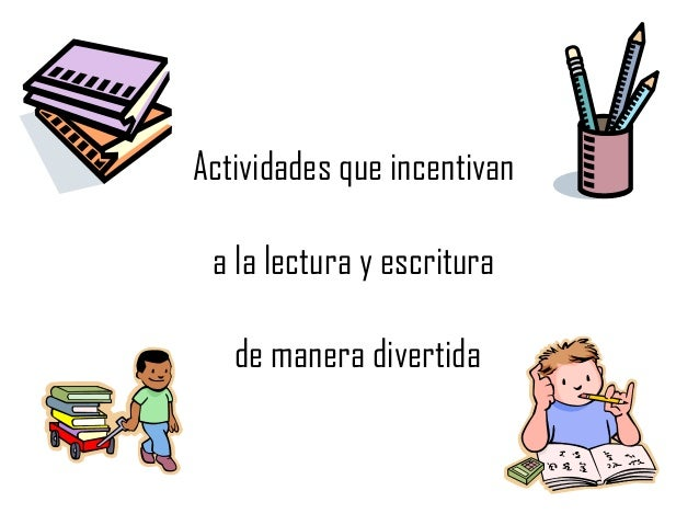 Actividades ludicas para fomentar la lectoescritura