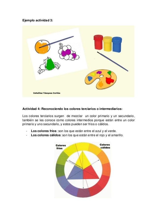 Ejemplo actividad 3:Actividad 4: Reconociendo los colores terciarios o intermediarios:Los colores terciarios surgen de mez...