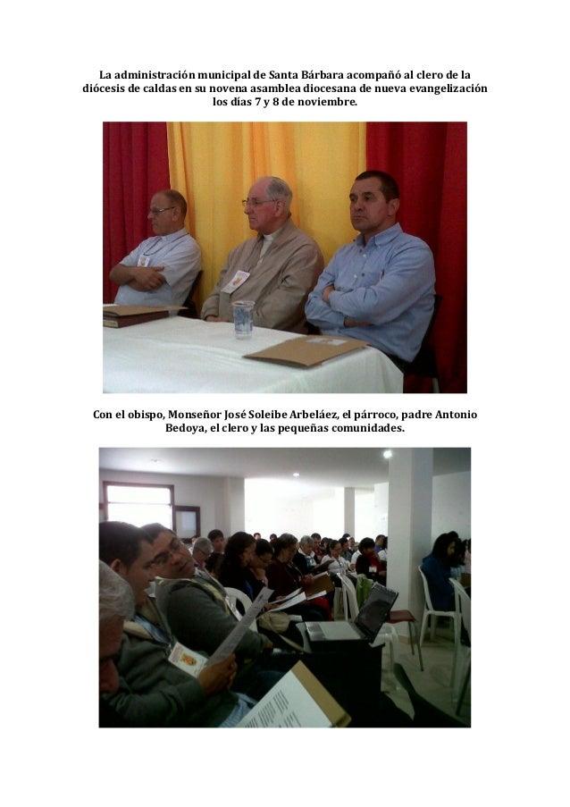 La administración municipal de Santa Bárbara acompañó al clero de ladiócesis de caldas en su novena asamblea diocesana de ...