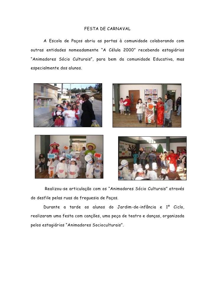 """FESTA DE CARNAVAL        A Escola de Paços abriu as portas à comunidade colaborando com  outras entidades nomeadamente """"A ..."""