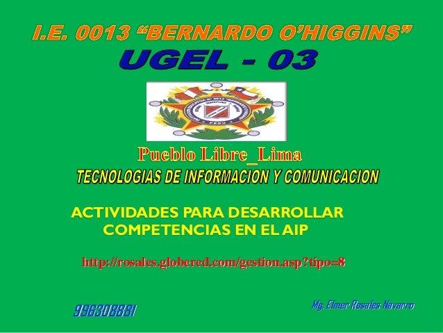 ACTIVIDADES PARA DESARROLLAR   COMPETENCIAS EN EL AIP http://rosales.globered.com/gestion.asp?tipo=8                      ...