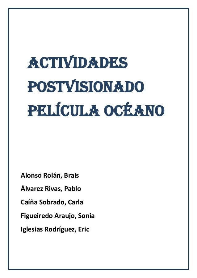 Actividades  postvisionado  película OcéanoAlonso Rolán, BraisÁlvarez Rivas, PabloCaíña Sobrado, CarlaFigueiredo Araujo, S...