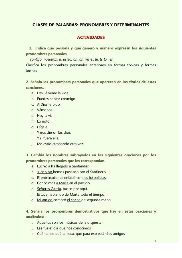 CLASES DE PALABRAS: PRONOMBRES Y DETERMINANTES ACTIVIDADES 1. Indica qué persona y qué género y número expresan los siguie...