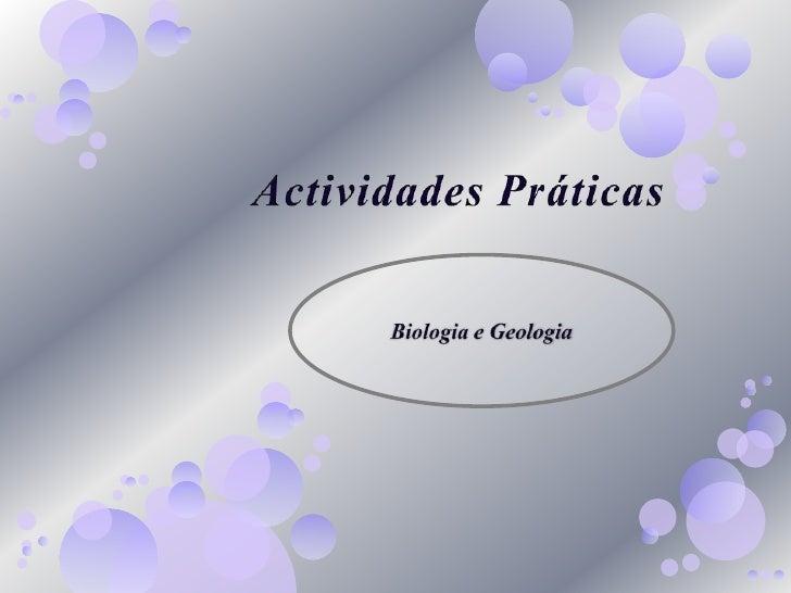 Actividades Práticas <br />Biologia e Geologia <br />