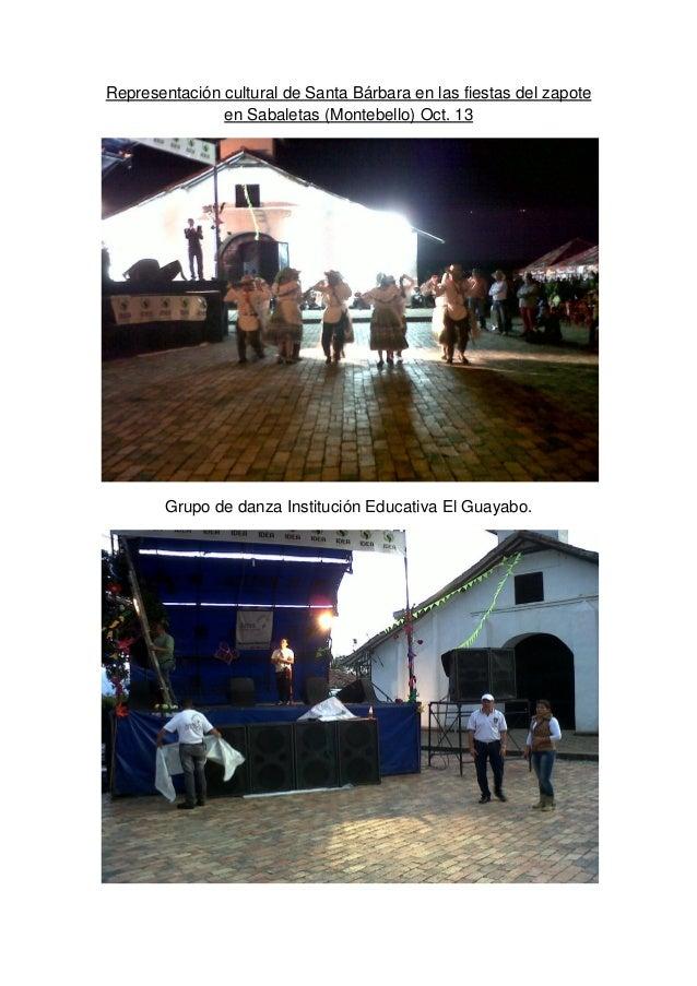 Representación cultural de Santa Bárbara en las fiestas del zapote               en Sabaletas (Montebello) Oct. 13        ...