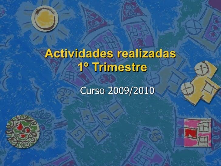 Actividades realizadas  1º Trimestre Curso 2009/2010