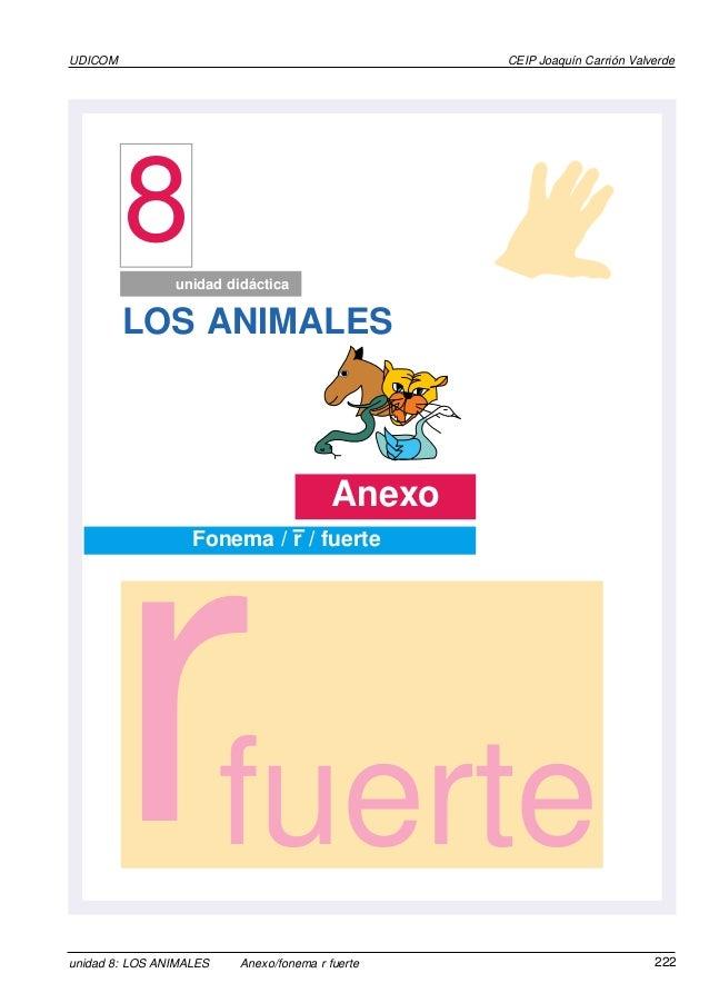 UDICOM  CEIP Joaquín Carrión Valverde  8 unidad didáctica  LOS ANIMALES  Anexo  r  Fonema / r / fuerte  fuerte  unidad 8: ...