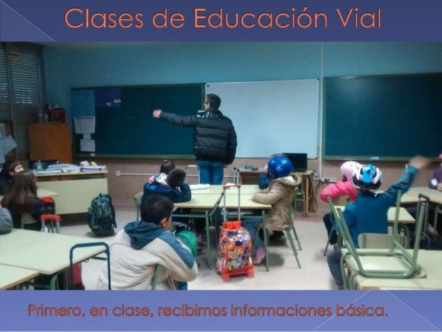 """Clases de Educación Vial  P' """"t:  """"' (im ; rl*—-—r— — """" f I —— í -n r . IL.  , ¿j ,  . > ' >  I I .  r ' ' --—.  ' ( . - ¡..."""