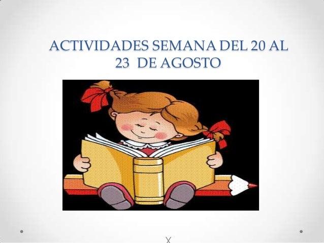 ACTIVIDADES SEMANA DEL 20 AL 23 DE AGOSTO X