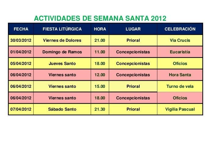 ACTIVIDADES DE SEMANA SANTA 2012 FECHA         FIESTA LITÚRGICA     HORA        LUGAR         CELEBRACIÓN30/03/2012     Vi...