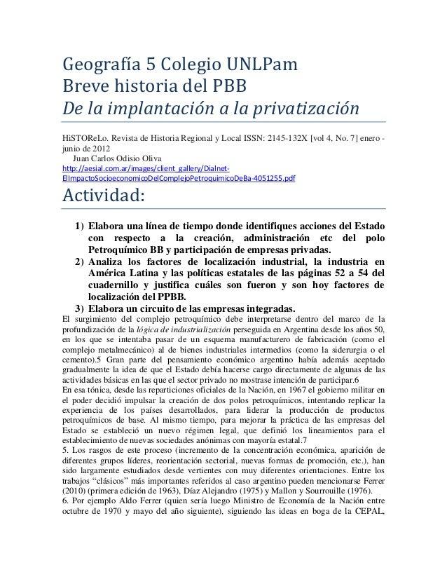 Geografía 5 Colegio UNLPam Breve historia del PBB De la implantación a la privatización HiSTOReLo. Revista de Historia Reg...