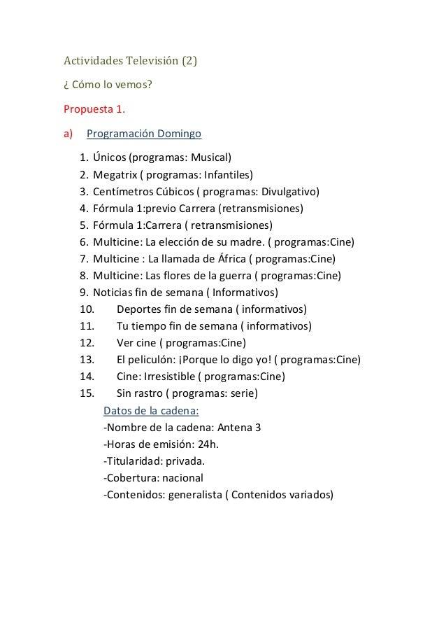 Actividades Televisión (2)¿ Cómo lo vemos?Propuesta 1.a) Programación Domingo1. Únicos (programas: Musical)2. Megatrix ( p...