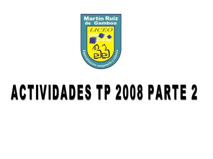 ACTIVIDADES TP 2008 PARTE 2