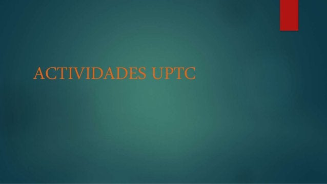 ACTIVIDADES UPTC