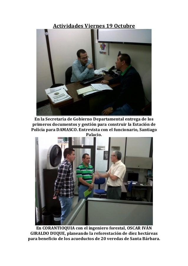 Actividades Viernes 19 Octubre  En la Secretaría de Gobierno Departamental entrega de los primeros documentos y gestión pa...