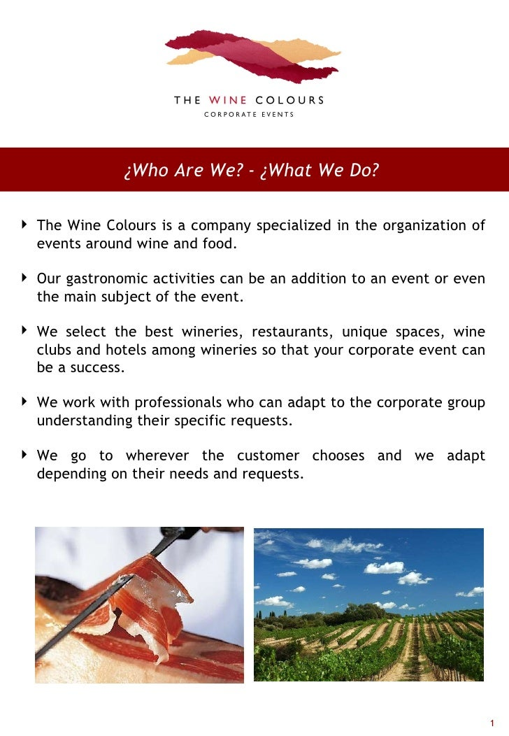 ¿Who Are We? - ¿What We Do?  <ul><li>The Wine Colours is a company specialized in the organization of events around wine a...