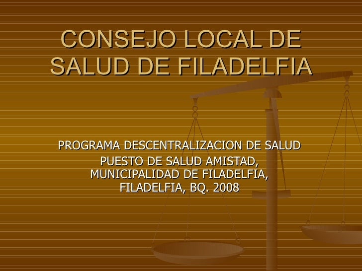 CONSEJO LOCAL DE SALUD DE FILADELFIA PROGRAMA DESCENTRALIZACION DE SALUD PUESTO DE SALUD AMISTAD, MUNICIPALIDAD DE FILADEL...
