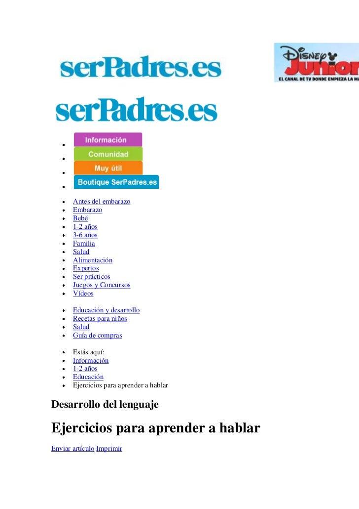 """HYPERLINK """"http://www.serpadres.es/1-2-anos/educacion/ejercicios-aprender-hablar.html"""" Cerrar<br />Principio del formular..."""